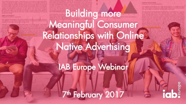 iab-europe-webinar-deck-building-more-meaningful-consumer-relationships-with-online-native-advertising-1-638